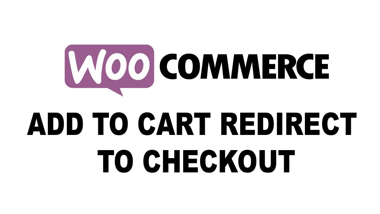 WooCommerce: Add to Cart Redirect to Checkout