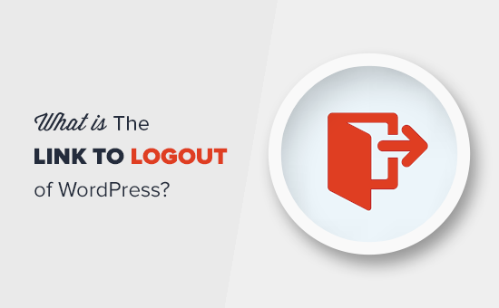 How to Add the Logout Link to WordPress Menu?