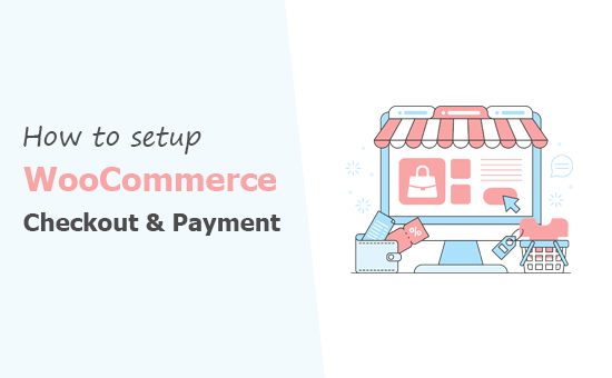How to Set Up WooCommerce Checkout and Payment Options