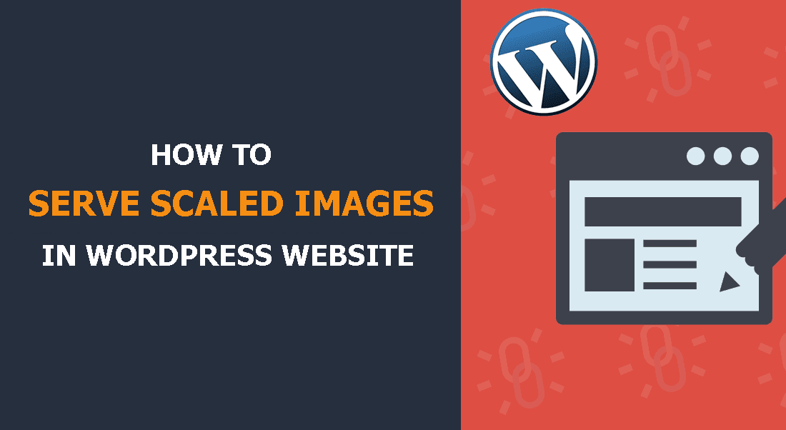 How to Serve Scaled Images and Improve Website Speed & Performance